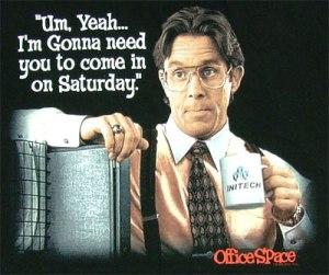 Come in on Saturday ...
